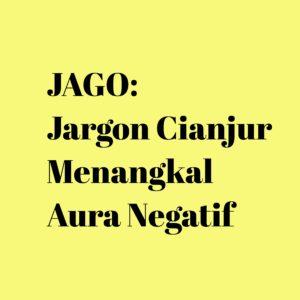 JAGO: Jargon Cianjur Menangkal Aura Negatif
