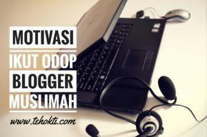 Motivasi Ikut ODOP Blogger Muslimah