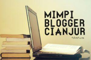Mimpi Blogger Cianjur