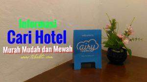Informasi Cari Hotel Murah Mudah dan Mewah