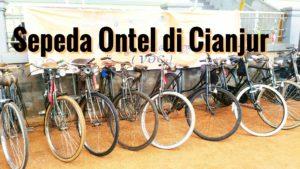 Sepeda Ontel di Cianjur