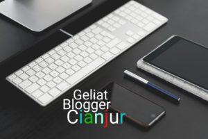Geliat Blogger Cianjur