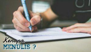 Kenapa Menulis?
