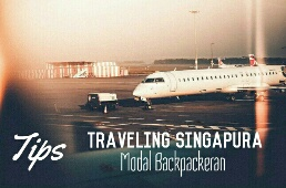 Tips Traveling ke Singapura dengan Modal Backpackeran