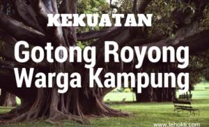 Kekuatan Gotong Royong Warga di Kampung