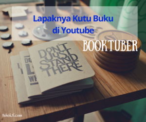 Booktuber: Lapaknya Kutu Buku di Youtube