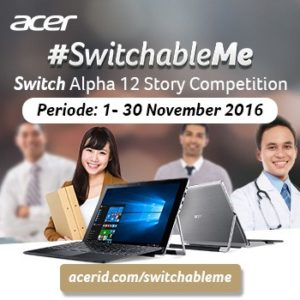Saatnya Upgrade! Acer SwitchableMe untuk Hobi dan Profesi