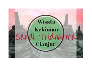 Wisata Baru Candi Tridharma di Cianjur