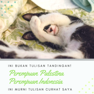 Perempuan Indonesia Perempuan Palestina.