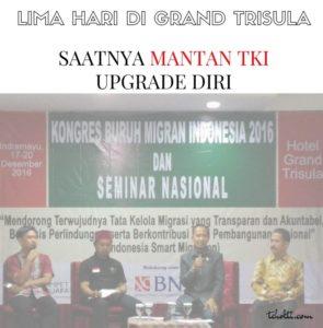 Lima Hari di Grand Trisula: Saatnya Mantan TKI Upgrade Diri