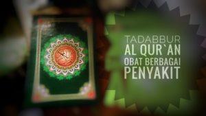 Tadabbur Al Qur`an Obat Berbagai Penyakit
