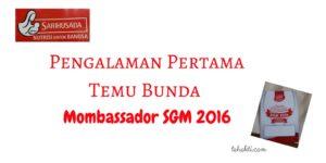 Pengalaman Pertama dari Temu Bunda Mombassador SGM 2016
