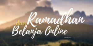 Ramadhan dan Belanja Online