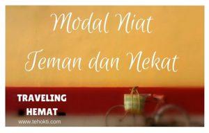 Traveling Hemat: Modal Niat, Teman dan Nekat