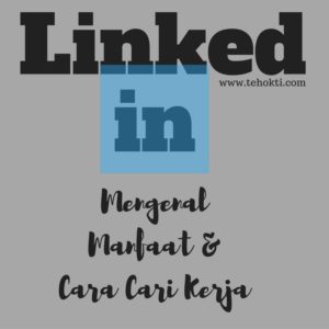 Mengenal, Manfaat dan Cara Cari Kerja di Linkedin