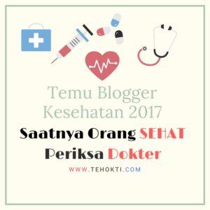 Temu Blogger Kesehatan 2017: Di Bandung Bukan Orang Sakit Periksa Dokter Melainkan Orang Sehat!