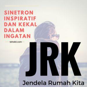 JRK Sinetron Inspiratif dan Kekal Dalam Ingatan