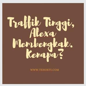 Trafik Tinggi, Ranking Alexa Malah Membengkak. Kenapa?